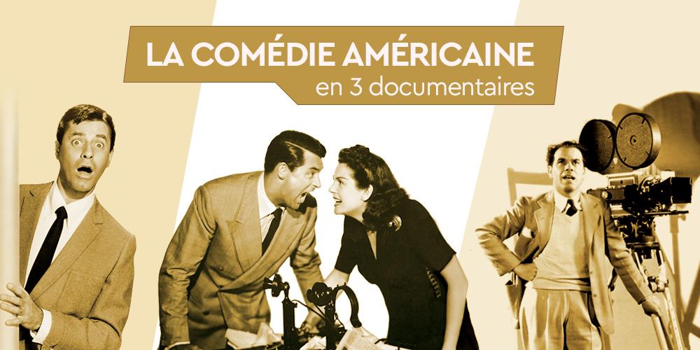 la Comédie Américaine à travers 3 documentaires